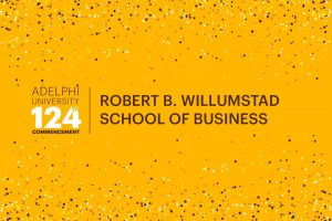 Adelphi University 124th Commencement: Robert B. Willumstad School of Business