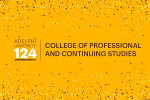 Adelphi University 124th Commencement: College of Professional and Continuing Studies