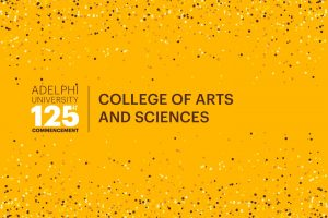 Adelphi University 125th Commencement: College of Arts and Sciences