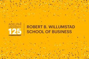 Adelphi University 125th Commencement: Robert B. Willumstad School of Business