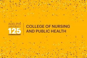 Adelphi University 125th Commencement: College of Nursing and Public Health