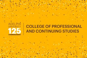 Adelphi University 125th Commencement: College of Professional and Continuing Studies