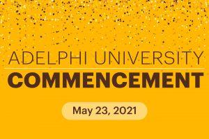 May 23, 2021: Adelphi University Commencement