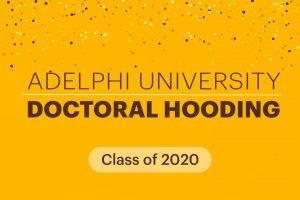 Adelphi University Doctoral Hooding: Class of 2020