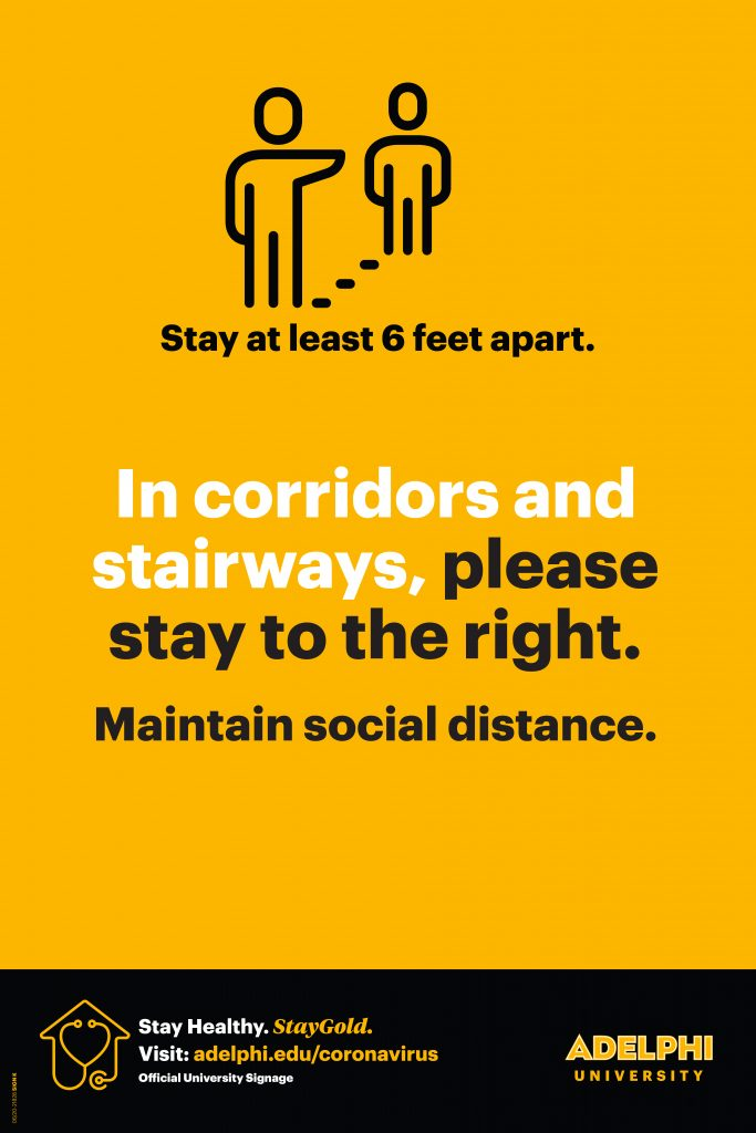Stay 6 feet apart. In corridors and stairways, please stay to the right. Maintain social distance.