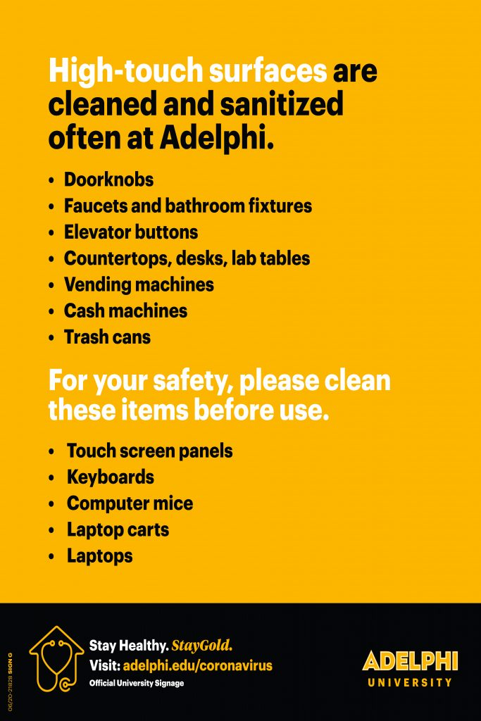 High-touch surfaces are cleaned and sanitized often at Adelphi.