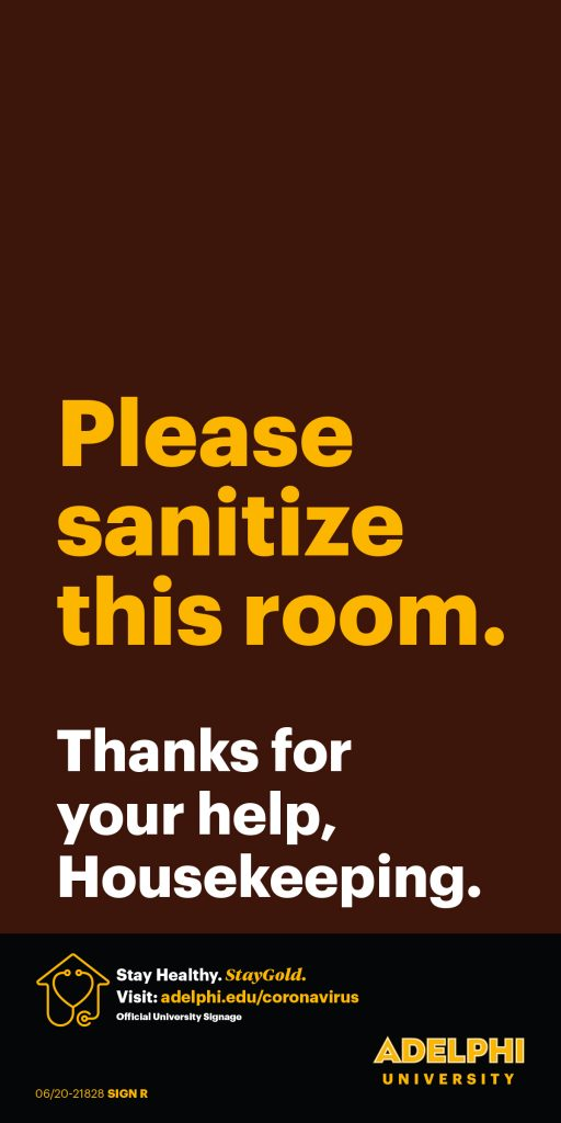 Please sanitize this room. Thanks for your help, housekeeping.