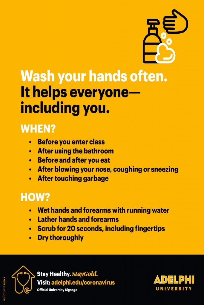 Wash your hands often. It helps everyone, including you.