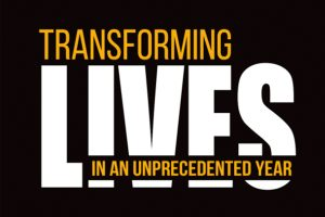 Transforming Lives in an Unprecedented Year