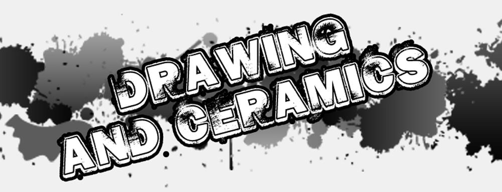 Drawing and Ceramics