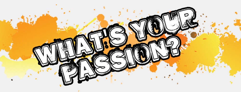 What Is Your Passion?