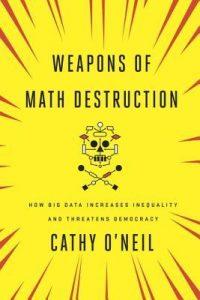 Weapons of Math Destruction Feature