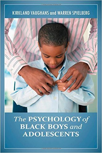 Kirkland Vaughans book, The Psychology of Black Boys and Adolescents