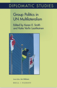 Diplomatic Studies Group Politics in UN Multilateralism Book Cover