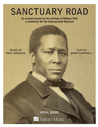Cover art to Sanctuary Road: An oratorio based on the writings of Willian Still, a conductor for the Underground Railroad. Music by Paul Moravec and text by Mark Campbell.